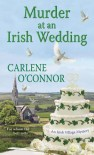 Murder at an Irish Wedding - Carlene O'Connor