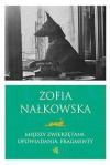Między zwierzętami. Opowiadania. Fragmenty - Zofia Nałkowska
