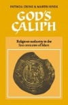 God's Caliph: Religious Authority in the First Centuries of Islam - Martin Hinds