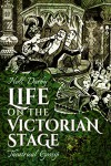 Life on the Victorian Stage: Theatrical Gossip - Nell Darby