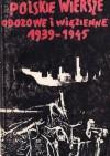 Polskie wiersze obozowe i więzienne 1939-1945 - Konrad Strzelewicz