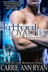 Tattered Loyalties (Talon Pack Book 1) - Carrie Ann Ryan
