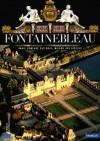 Fontainebleau: Vraie demeure des rois, maison des siècles - Xavier Salmon