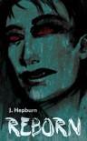 Reborn - J. Hepburn