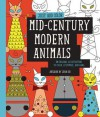 Just Add Color: Mid-Century Modern Animals: 30 Original Illustrations To Color, Customize, and Hang - Jenn Ski
