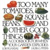 Too Many Tomatoes, Squash, Beans, and Other Good Things: A Cookbook for When Your Garden Explodes - Lois Landau
