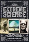 Extreme Science: From Cryogenics to Time Travel, Adventures at the Edge of Knowledge - Phil Clarke, Phil  Clarke