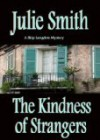 The Kindness of Strangers - Julie Smith
