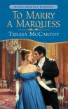 To Marry a Marquess - Teresa McCarthy