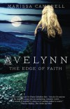 Avelynn: The Edge of Faith (Volume 2) - Marissa Campbell