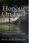 Honour on Trial: The Shafia Murders and the Culture of Honour Killings - Paul Schliesmann