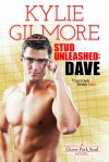 Stud Unleashed: Dave - Kylie Gilmore
