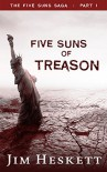 Five Suns of Treason (Five Suns Saga Book 1) - Jim Heskett
