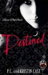 Destined: Number 9 in series (House of Night) by Cast, Kristin, Cast, P. C. (2011) - aa