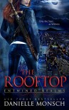 The Rooftop: A Short Story of the Entwined Realms - Danielle Monsch