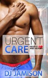 Urgent Care (Hearts and Health Book 3) - D.J.  Jamison
