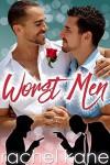 Worst Men: An Enemies to Lovers Gay Romance - Rachel Kane