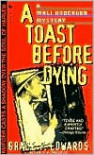 A Toast Before Dying - Grace F. Edwards