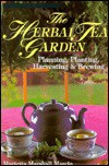 The Herbal Tea Garden: Planning, Planting, Harvesting & Brewing - Marietta Marshall Marcin
