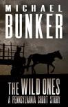 The Wild Ones - Michael Bunker