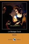 Le mariage forcé - Molière