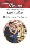 His Mistress with Two Secrets - Dani Collins