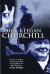 Churchill (Lives) - John Keegan