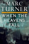 When the Heavens Fall: The Chronicles of the Exile, Book One - Marc Turner