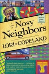 A Case of Nosy Neighbors - Lori Copeland