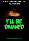 I'll Be Damned - Andrew Hannon