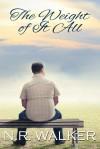 The Weight of It All (The Weight of It All #1) - N.R. Walker