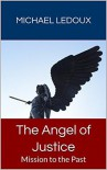 The Angel of Justice - Michael Ledoux