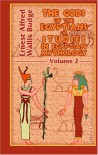The Gods of the Egyptians or Studies in Egyptian Mythology: Volume 2 - Ernest Alfred Wallis Budge