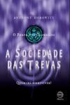A Sociedade das Trevas - O Poder dos Guardiães #3 (Capa Mole) - Anthony Horowitz, Leonor Bizarro Marques