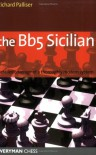 The Bb5 Sicilian: Detailed Coverage of a Thoroughly Modern System (Everyman Chess) - Richard Palliser