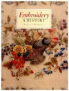 Embroidery: A History - Pamela Warner