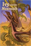 Ivy and the Meanstalk - Dawn Lairamore