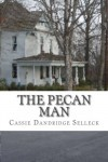 The Pecan Man - Cassie Dandridge Selleck