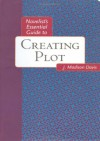 Novelists Essential Guide to Creating Plot (Novelists Essentials) - J. Madison Davis