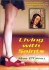 Living with Saints - Mary  O'Connell