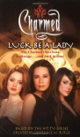 Luck Be a Lady (Charmed) - Constance M. Burge