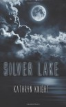 Silver Lake - Kathryn  Knight