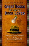 Great Books for Every Book Lover: 2002 Great Reading Suggestions for the Discriminating Bibliophile - Thomas J. Craughwell
