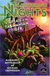 Carnivorous Nights: On the Trail of the Tasmanian Tiger - Margaret Mittelbach, Michael Crewdson