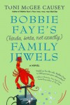 Bobbie Faye's (kinda, sorta, not exactly) Family Jewels - Toni McGee Causey