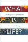 What Is Life? - Lynn Margulis, Dorion Sagan