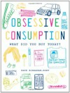 Obsessive Consumption: What Did You Buy Today? - Kate Bingaman-Burt