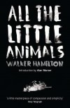 All the Little Animals. Walker Hamilton - Walker Hamilton