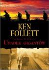 Upadek gigantów - Follett Ken