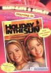 Holiday in the Sun (Mary-Kate & Ashley Starring In) - Mary-Kate & Ashley Olsen